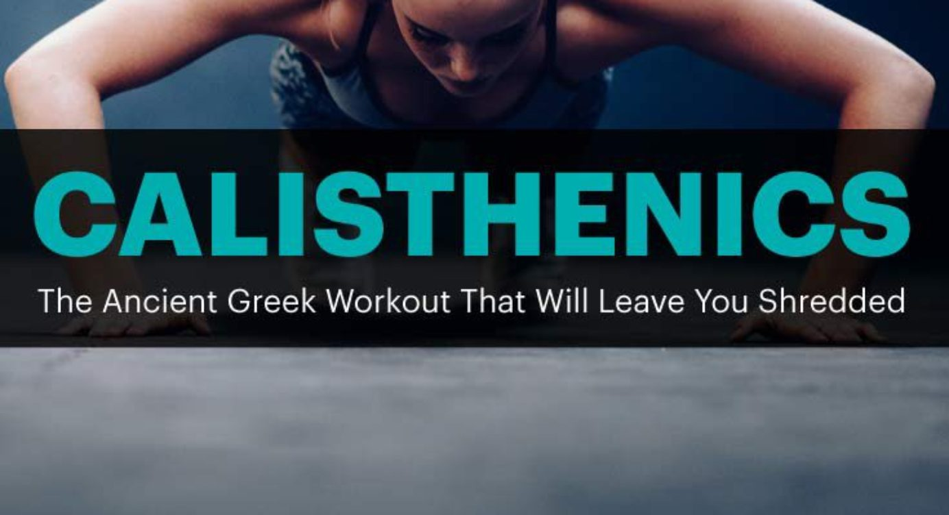 Calisthenics: The Ancient Greek Workout To Get A Shredded