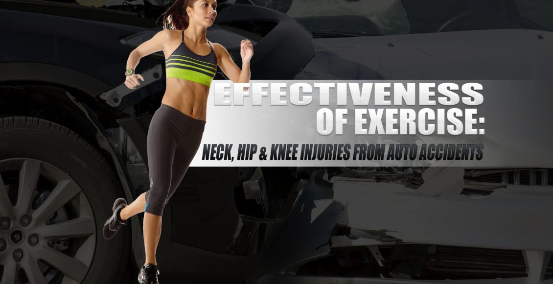 Effectiveness of Exercise: Neck, Hip & Knee Injuries from Auto Accidents
