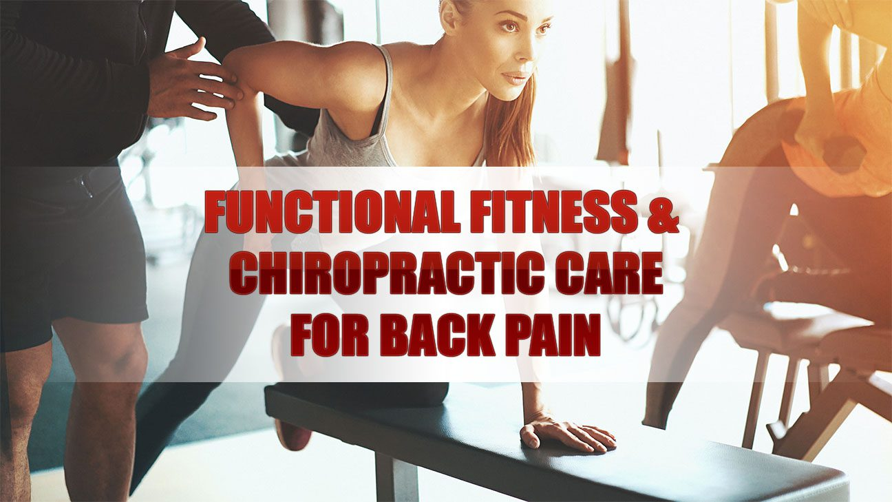 Functional Fitness Amp Chiropractic Care For Back Pain El