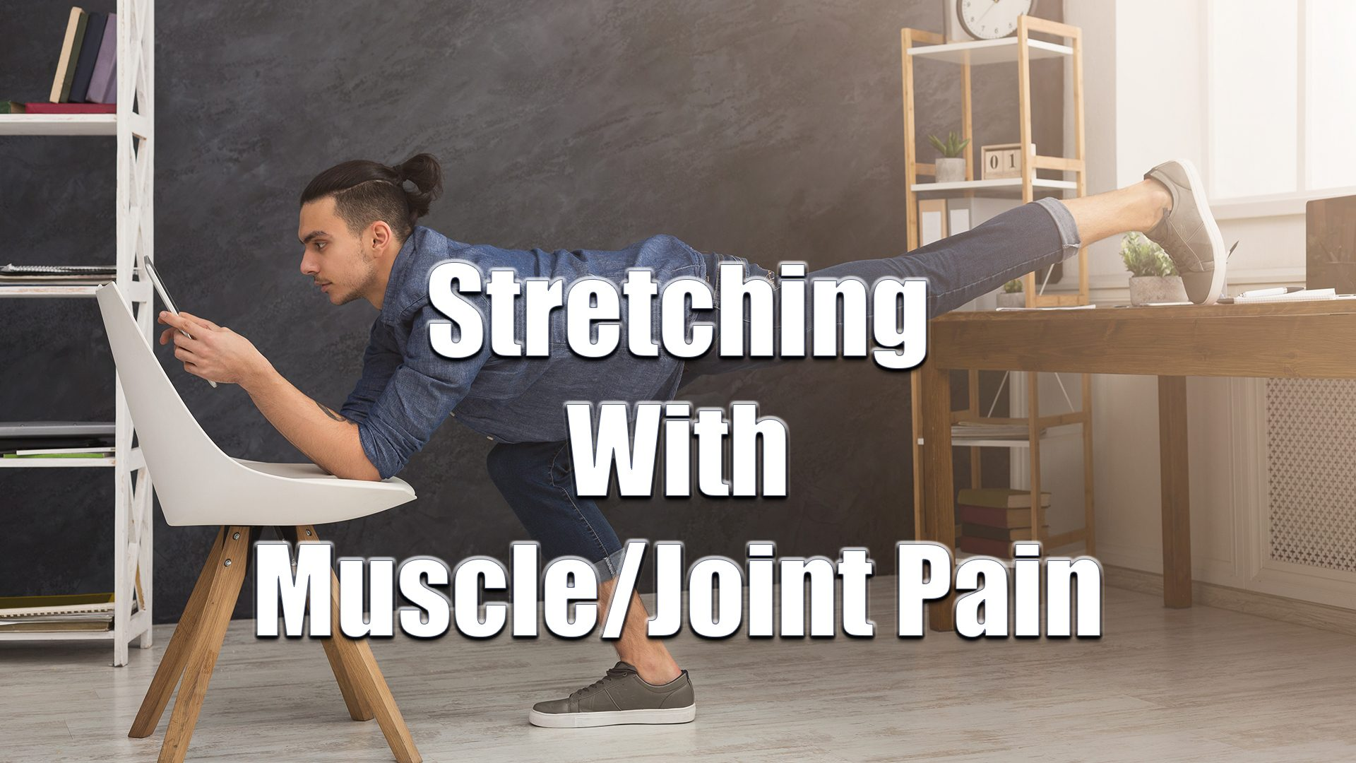 stretching with muscle or joint pain el paso tx.