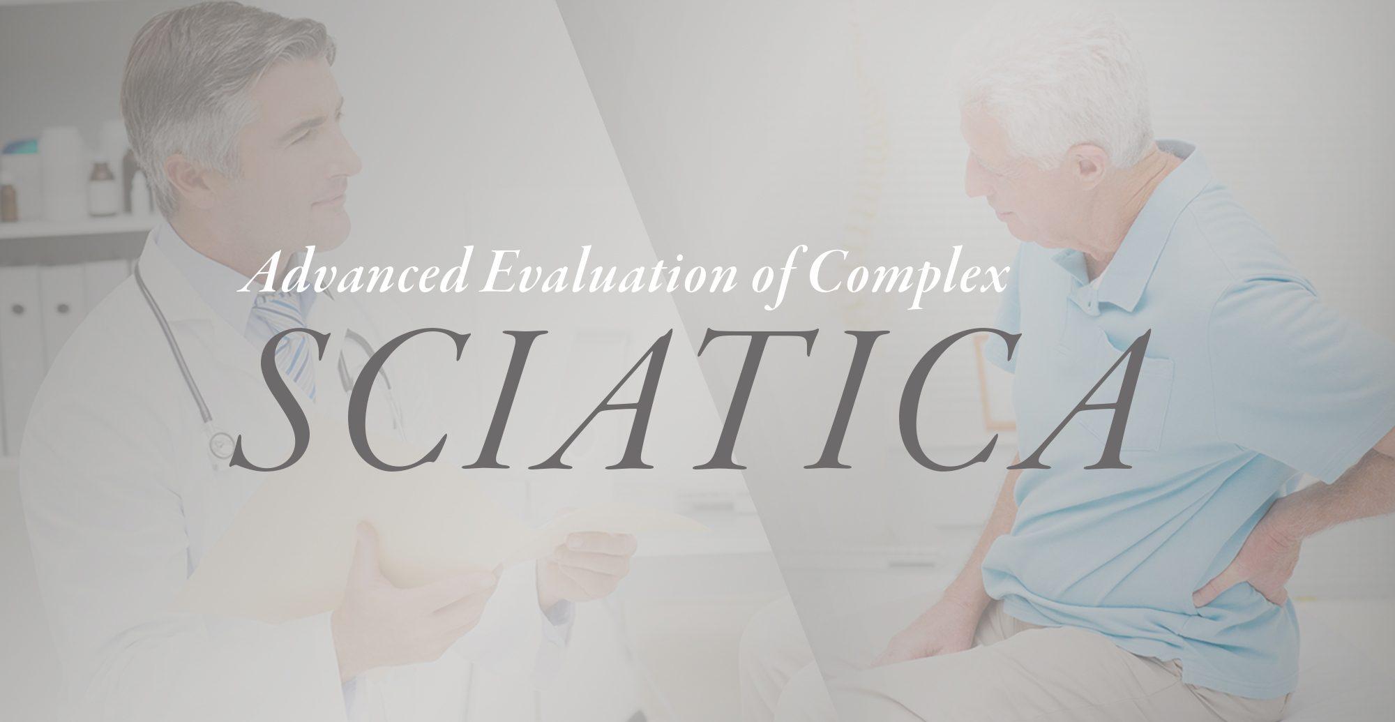Advanced Evaluation of Complex Sciatica | El Paso, TX Chiropractor
