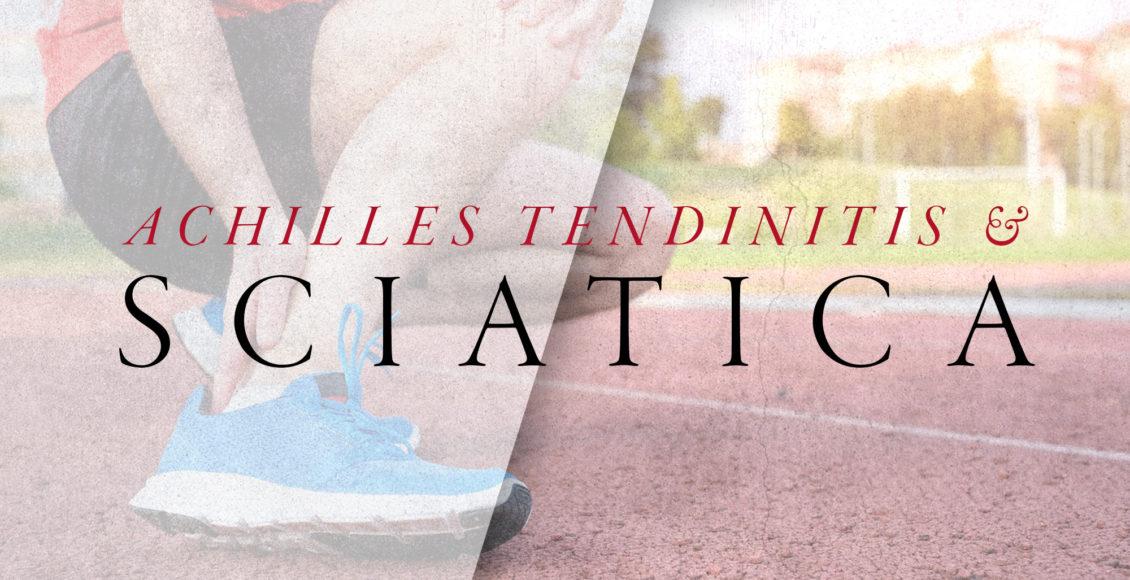 Tendinite de Aquiles e sintomas de ciática | El Paso, TX Chiropractor