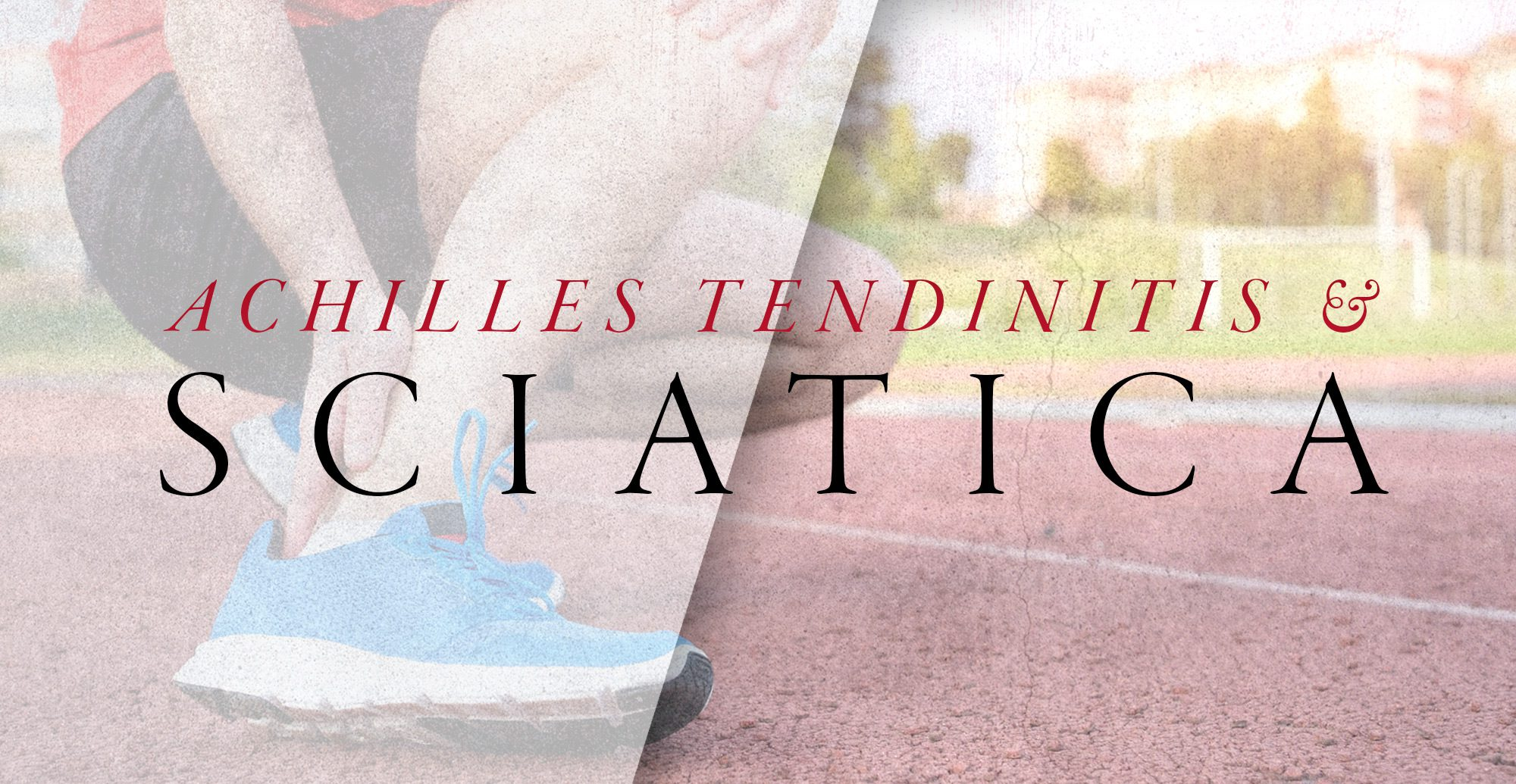 Sintomi di tendinite d'Achille e sciatica | Chiropratico El Paso, TX