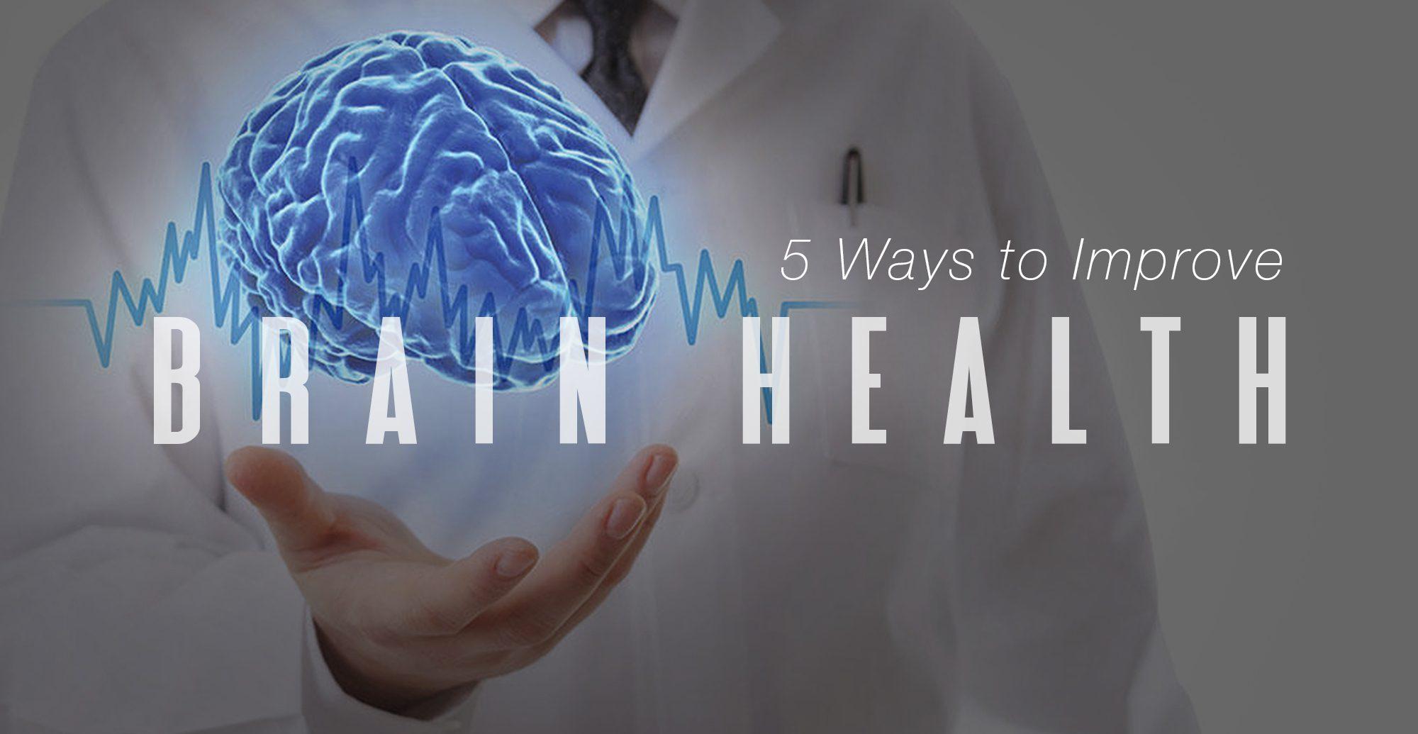 5 Formas de mejorar la salud del cerebro   El Paso, TX Quiropráctico